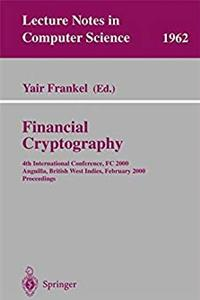 Financial Cryptography: 4th International Conference, FC 2000 Anguilla, British West Indies, February 20-24, 2000 Proceedings (Lecture Notes in Computer Science) download ebook