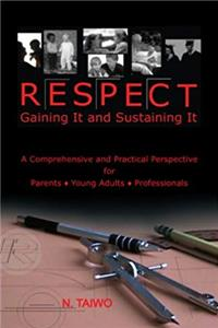 Respect: Gaining It and Sustaining It download ebook