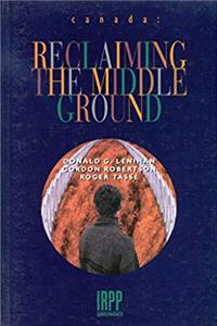 Canada: Reclaiming the Middle Ground (Institute for Research on Public Policy) download ebook