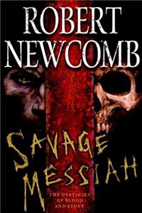 Savage Messiah: The Destinies of Blood and Stone download ebook