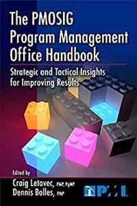The PMOSIG Program Management Office Handbook: Strategic and Tactical Insights for Improving Results download ebook