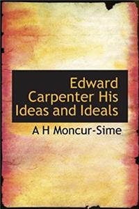 Edward Carpenter His Ideas and Ideals download ebook