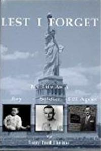 Lest I forget: My life as a boy, soldier, FBI agent download ebook