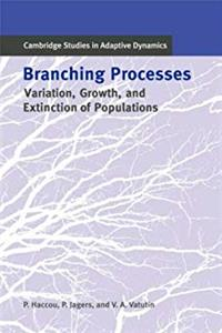 Branching Processes in Biology: Variation, Growth, and Extinction of Populations (Cambridge Studies in Adaptive Dynamics) download ebook