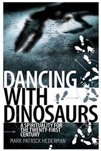 Dancing with Dinosaurs: A Spirituality for the 21st Century download ebook