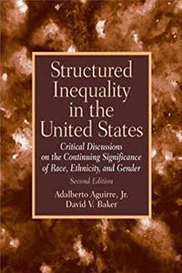 Structured Inequality in the United States: Discussions on the Continuing Significance of the Race, Ethnicity and Gender (2nd Edition) download ebook