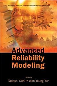 Advanced Reliability Modeling: Proceedings of the 2004 Asian International Workshop Aiwarm 2004, Hiroshima, Japan, 26 - 27 August 2004 download ebook