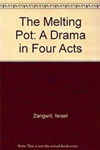 The Melting-Pot Drama in Four Acts download ebook