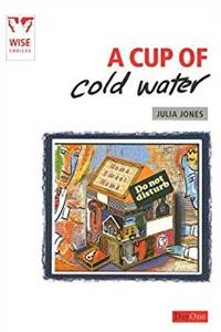 Cup of Cold Water, A: The practice of biblical hospitality (Wise Choices) download ebook