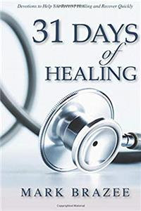 31 Days of Healing: Devotions to Help You Receive Healing and Recover Quickly download ebook
