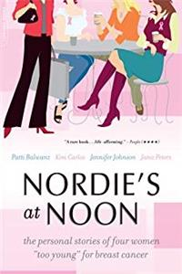 "Nordie's at Noon: The Personal Stories of Four Women """"Too Young"""" for Breast Cancer download ebook"