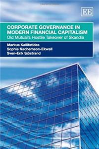 Corporate Governance in Modern Financial Capitalism: Old Mutual's Hostile Takeover of Skandia download ebook