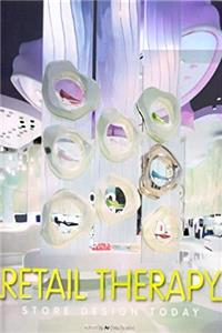 Retail Spaces: Retail Therapy: Store Design Today (Volume 1) download ebook