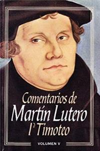 Comentarios Martin Lutero - Vol. V - 1st Timothy download ebook