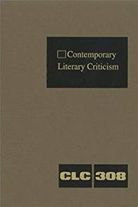 Contemporary Literary Criticism: Criticism of the Works of Today's Novelists, Poets, Playwrights, Short Story Writers, Scriptwriters, and Other Creative Writers download ebook