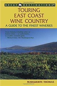 Touring East Coast Wine Country: A Guide to the Finest Wineries (Great Destinations) download ebook