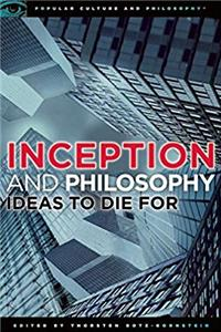 Inception and Philosophy: Ideas to Die For (Popular Culture and Philosophy) download ebook