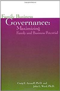 Family Business Governance: Maximizing Family and Business Potential (Family business leadership series) download ebook