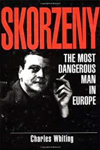Skorzeny: The Most Dangerous Man In Europe download ebook
