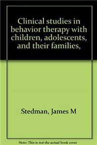 Clinical studies in behavior therapy with children, adolescents, and their families, download ebook