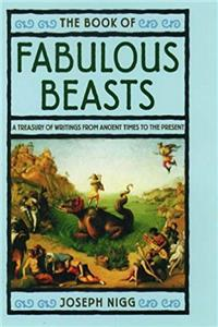 The Book of Fabulous Beasts: A Treasury of Writings from Ancient Times to the Present download ebook