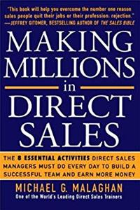 Making Millions in Direct Sales: The 8 Essential Activities Direct Sales Managers Must Do Every Day to Build a Successful Team and Earn More Money download ebook