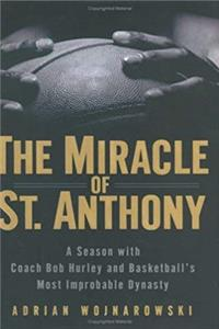 The Miracle of St. Anthony: A Season with Coach Bob Hurley and Basketball's Most Improbable Dynasty download ebook