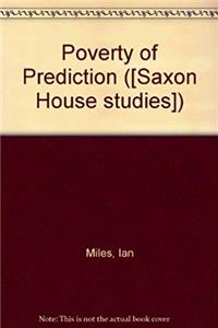Poverty of Prediction (Saxon House studies) download ebook