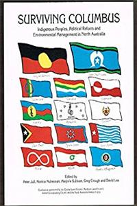 Surviving Columbus: Indigenous peoples, political reform, and environmental management in North Australia download ebook