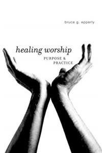 Healing Worship: Purpose & Practice download ebook