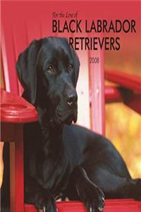 Labrador Retrievers, Black For the Love of  2008 Deluxe Wall Calendar (Multilingual Edition) download ebook