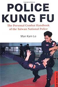 Police Kung Fu: The Personal Combat Handbook of the Taiwan National Police download ebook