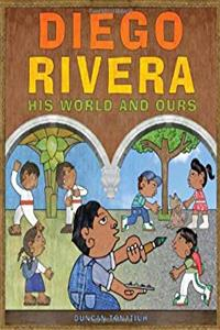 Diego Rivera: His World and Ours download ebook