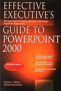 Effective Executive's Guide to PowerPoint 2000: The Seven Steps to Creating High-Value, High-Impact PowerPoint Presentations download ebook