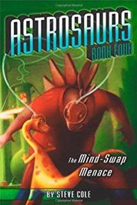 The Mind-Swap Menace (Astrosaurs, Book 4) download ebook