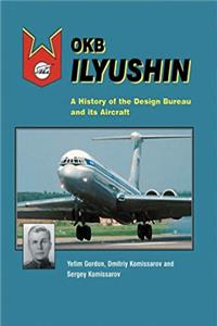 OKB Ilyushin: A History of the Design Bureau and its Aircraft download ebook