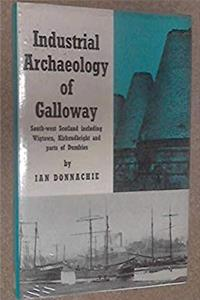 Industrial Archaeology of Galloway (Industrial Archaeology of British Isles) download ebook