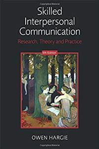 Skilled Interpersonal Communication: Research, Theory and Practice, 5th Edition download ebook