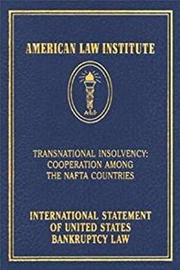 Transnational Insolvency: Cooperation Among the NAFTA Countries: International Statement of United States Bankruptcy Law (American Law Institute) download ebook