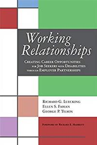 Working Relationships: Creating Career Opportunities for Job Seekers with Disabilities Through Employer Partnerships download ebook