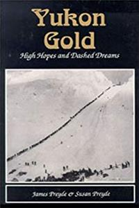 Yukon Gold: High Hopes & Dashed Dreams download ebook