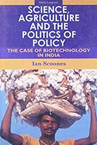 Science, Agriculture and the Politics of Policy: The Case of Biotechnology in India download ebook