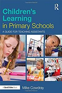 Children's Learning in Primary Schools: A guide for Teaching Assistants download ebook