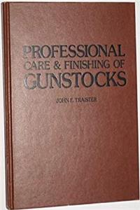 Professional care & finishing of gunstocks download ebook