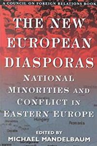The New European Diasporas: National Minorities and Conflict in Eastern Europe download ebook