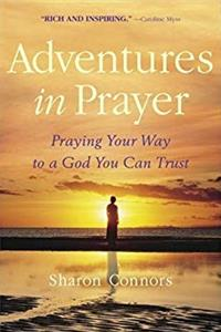 Adventures in Prayer: Praying Your Way to a God You Can Trust download ebook