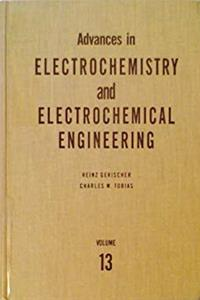 Advances in Electrochemistry and Electrochemical Engineering (Volume 13) download ebook