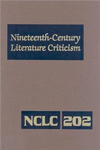 Nineteenth-Century Literature Criticism: Excerpts from Criticism of the Works of Nineteenth-Century Novelists, Poets, Playwrights, Short-Story Writers, & Other Creative Writers download ebook