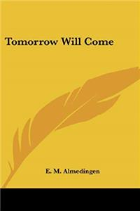 Tomorrow Will Come download ebook
