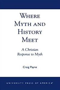 Where Myth and History Meet: A Christian Response to Myth download ebook